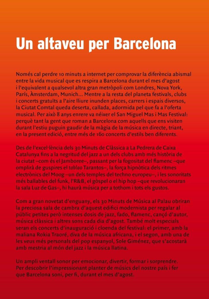 Un altaveu per Barcelona Només cal perdre 10 minuts a internet per comprovar la diferència abismal entre la vida musical q...