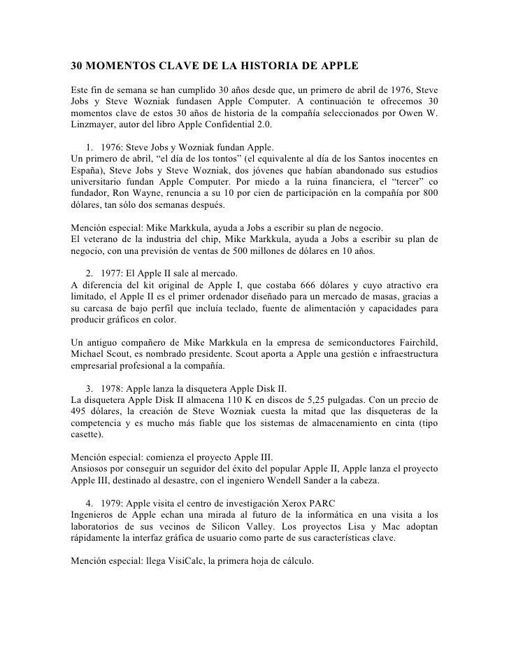 30 MOMENTOS CLAVE DE LA HISTORIA DE APPLE  Este fin de semana se han cumplido 30 años desde que, un primero de abril de 19...