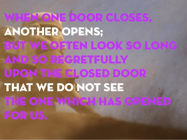 When One Door Closes Another