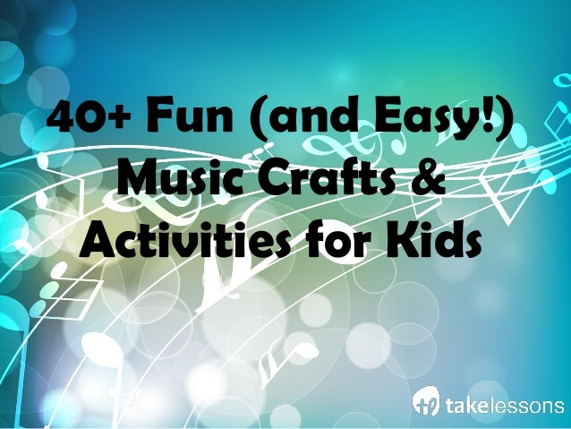 40+ Fun (and Easy!) Music Crafts & Activities for Kids
