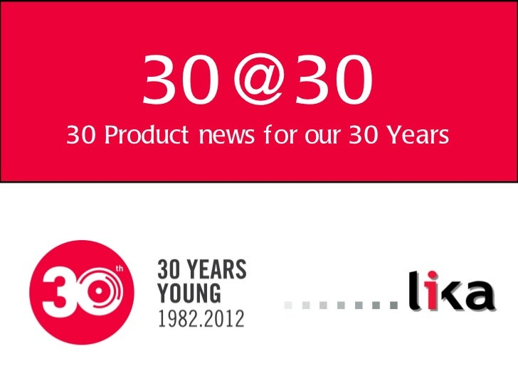 [email_address] 30 Product news for our 30 Years
