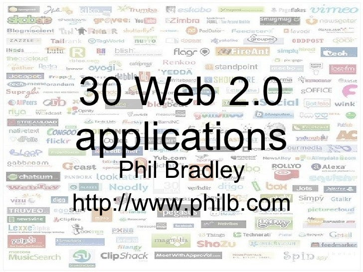 30 Web 2.0 applications Phil Bradley http://www.philb.com