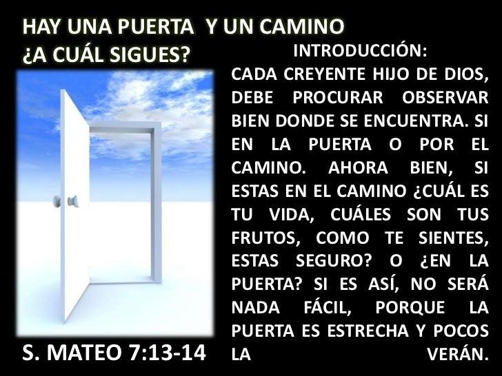 HAY UNA PUERTA Y UN CAMINO¿A CUÁL SIGUES?       INTRODUCCIÓN:                   CADA CREYENTE HIJO DE DIOS,               ...