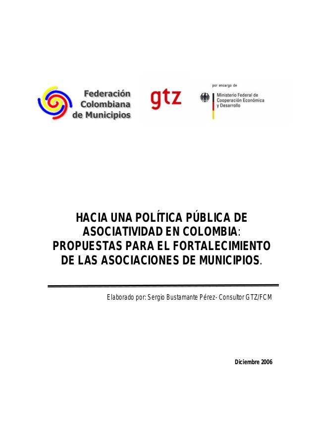 HACIA UNA POLÍTICA PÚBLICA DE ASOCIATIVIDAD EN COLOMBIA: PROPUESTAS PARA EL FORTALECIMIENTO DE LAS ASOCIACIONES DE MUNICIP...