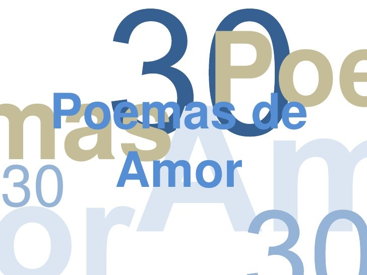 30<br />Poe<br />mas<br />Poemas de Amor<br />Am<br />30<br />30<br />or<br />