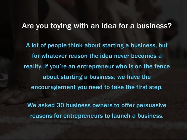 Are you toying with an idea for a business? A lot of people think about starting a business, but for whatever reason the i...
