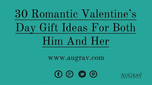 30 Romantic Valentine S Day Gift Ideas For Both Him And Her