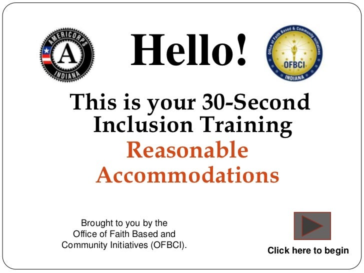 Hello! This is your 30-Second   Inclusion Training      Reasonable   Accommodations   Brought to you by the  Office of Fai...