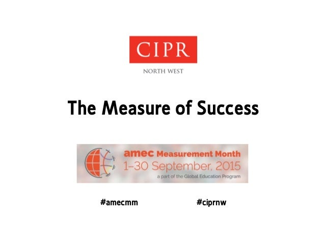 The Measure of Success #amecmm #ciprnw