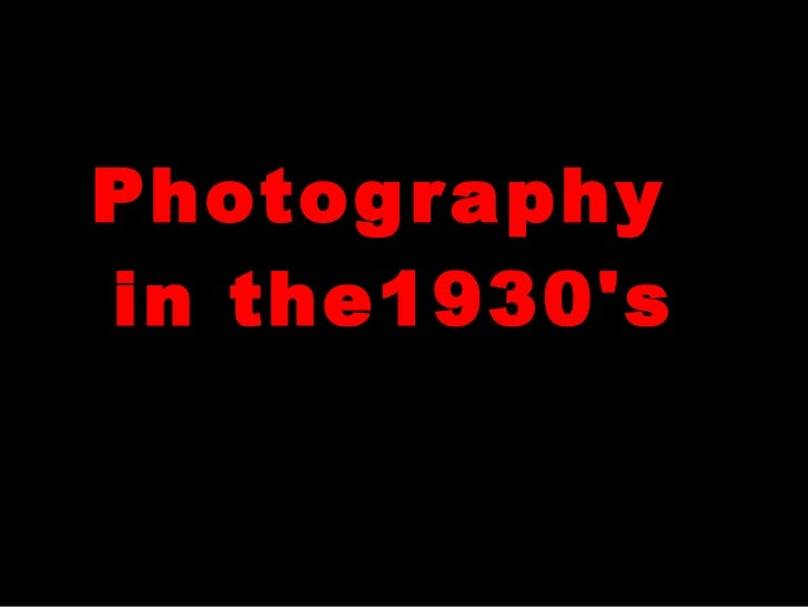 Photography  in the1930's