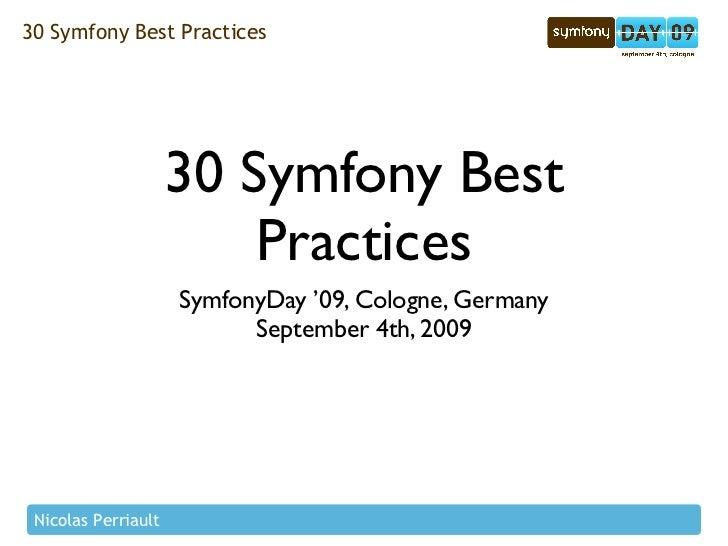 30 Symfony Best Practices                          30 Symfony Best                          Practices                     ...