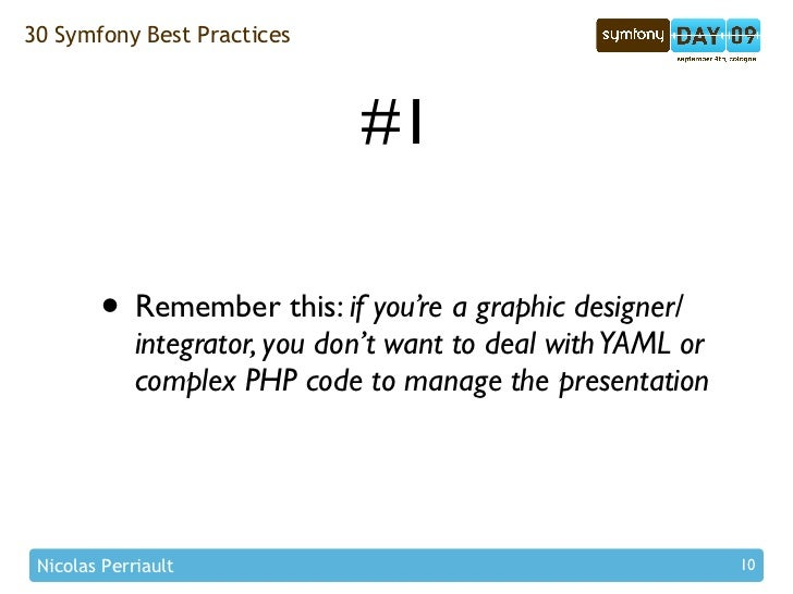 30 Symfony Best Practices                                   #1          • Remember this: if you're a graphic designer/    ...