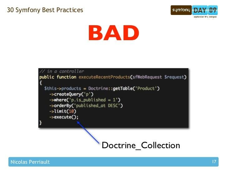 30 Symfony Best Practices                                BAD                                Doctrine_Collection  Nicolas P...
