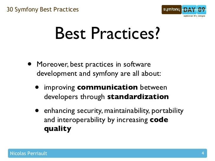 30 Symfony Best Practices                         Best Practices?         •    Moreover, best practices in software       ...