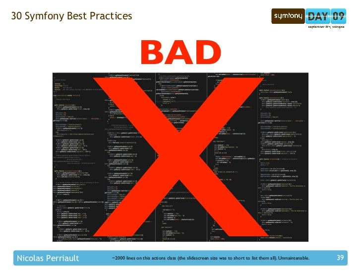 x 30 Symfony Best Practices                                      BAD      Nicolas Perriault   ~2000 lines on this actions ...