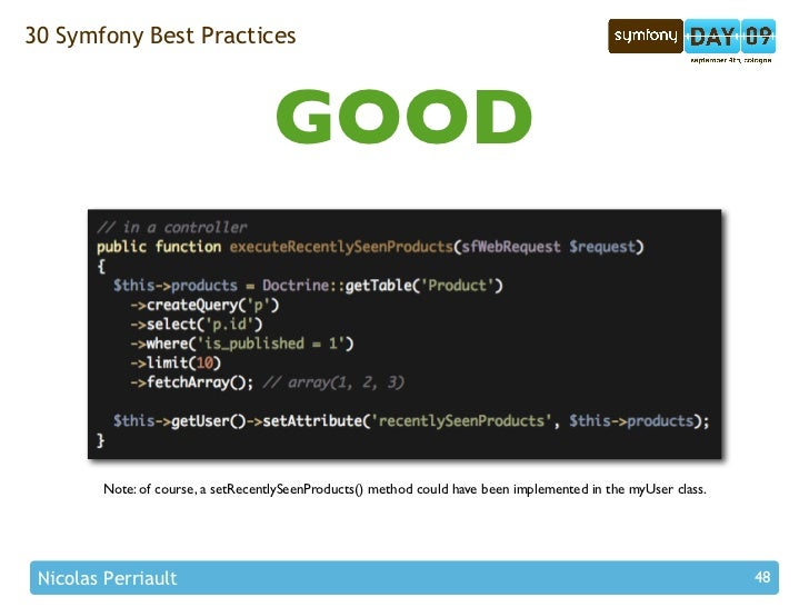 30 Symfony Best Practices                                        GOOD            Note: of course, a setRecentlySeenProduct...
