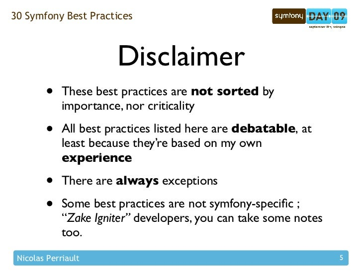 30 Symfony Best Practices                           Disclaimer         •    These best practices are not sorted by        ...