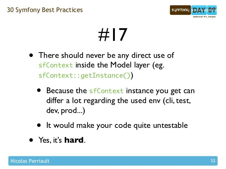 30 Symfony Best Practices                                    #17         •    There should never be any direct use of     ...