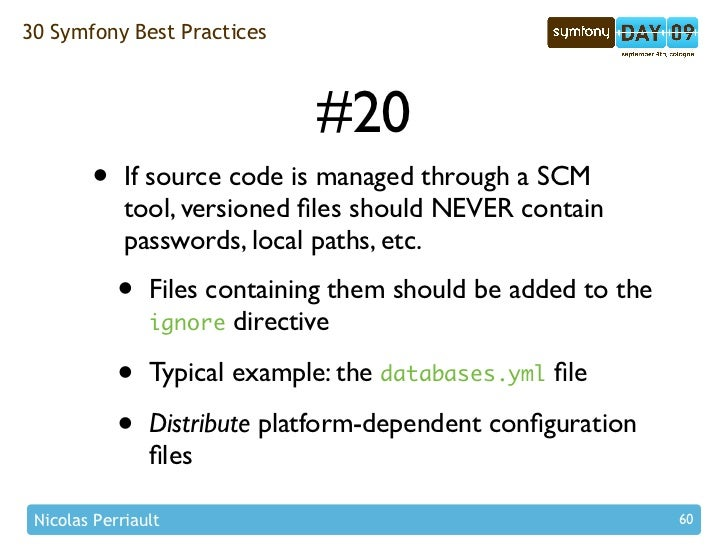 30 Symfony Best Practices                                  #20         •    If source code is managed through a SCM       ...