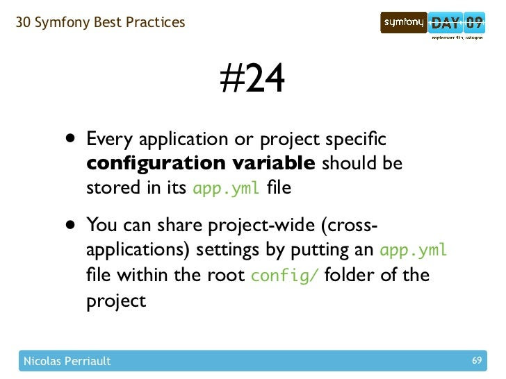30 Symfony Best Practices                                 #24         • Every application or project specific              ...