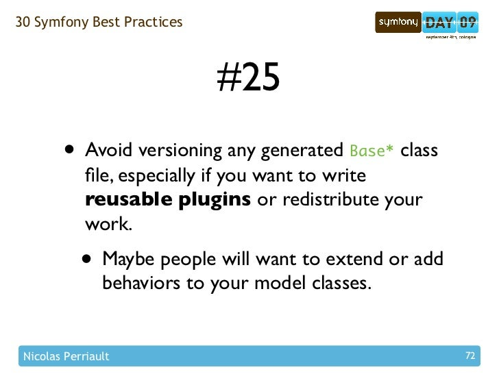 30 Symfony Best Practices                                 #25         • Avoid versioning any generated Base* class        ...