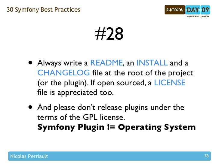 30 Symfony Best Practices                                 #28         •    Always write a README, an INSTALL and a        ...