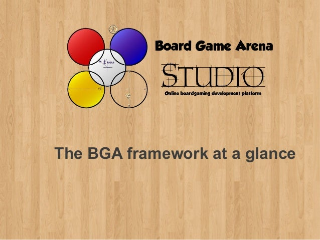The BGA framework at a glance