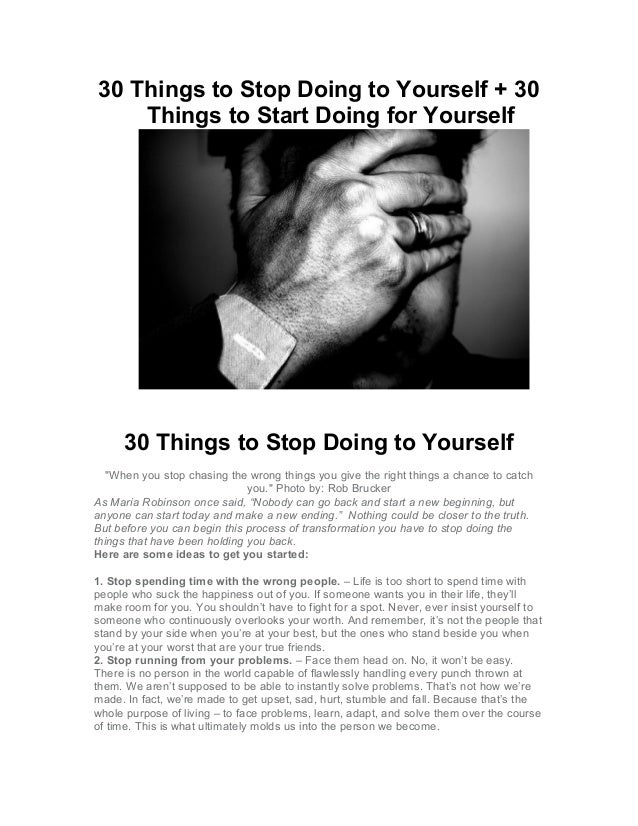 """30 Things to Stop Doing to Yourself + 30 Things to Start Doing for Yourself 30 Things to Stop Doing to Yourself """"When you ..."""