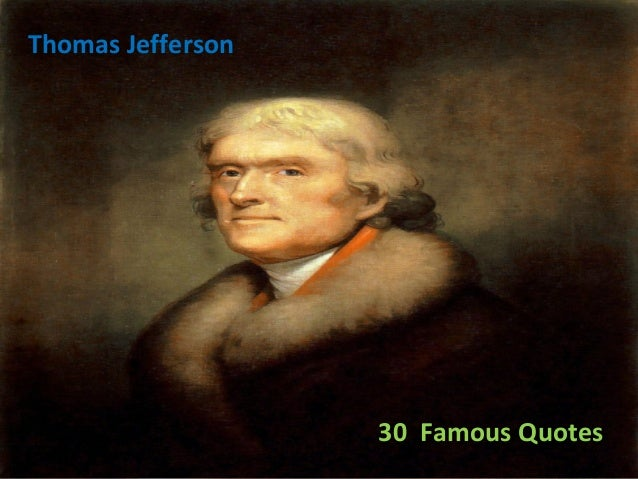 Thomas Jefferson 30 Famous Quotes