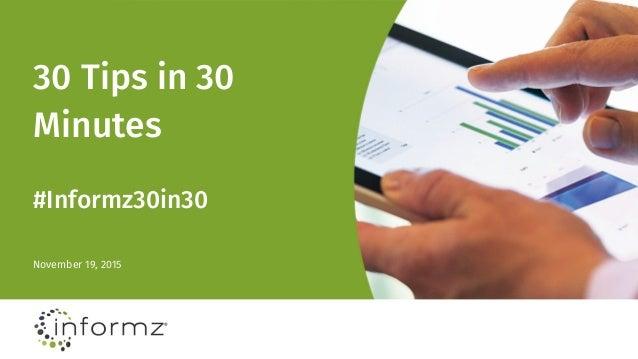 30 Tips in 30 Minutes November 19, 2015 #Informz30in30