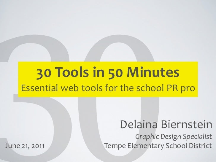 30	  Tools	  in	  50	  Minutes       Essential	  web	  tools	  for	  the	  school	  PR	  pro                              ...