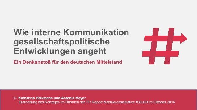 ® Katharina Balkmann und Antonia Meyer Erarbeitung des Konzepts im Rahmen der PR Report Nachwuchsinitiative #30u30 im Okto...