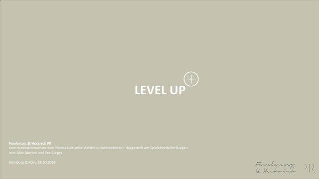 LEVEL UP Feerlevanz & Hecknick PR Kommunikationsansatz zum Thema kulturelle Vielfalt in Unternehmen – dargestellt am Spiel...