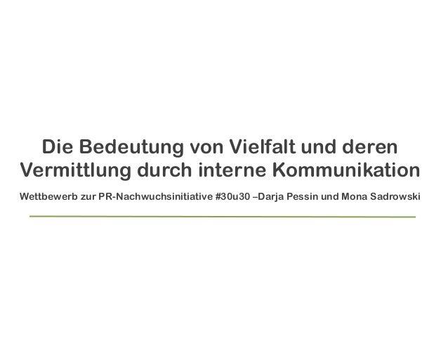 Die Bedeutung von Vielfalt und deren Vermittlung durch interne Kommunikation ö Wettbewerb zur PR-Nachwuchsinitiative #30u3...