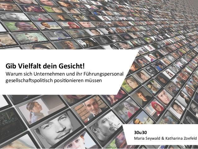 30u30 MariaSeywald&KatharinaZoefeld GibVielfaltdeinGesicht! WarumsichUnternehmenundihrFührungspersona...