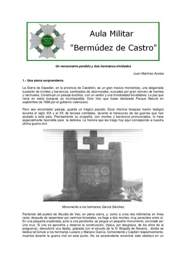 Un monumento perdido y dos hermanos olvidados Juan Martínez Acosta 1.- Una sierra sorprendente. La Sierra de Espadán, en l...