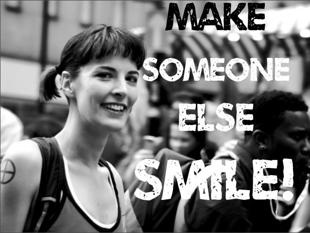 makesomeoneelsesmile!
