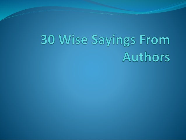 30 wise sayings from authors