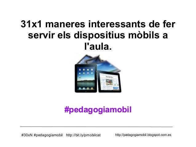 31x1 maneres interessants de fer servir els dispositius mòbils a              laula.                        #pedagogiamobi...