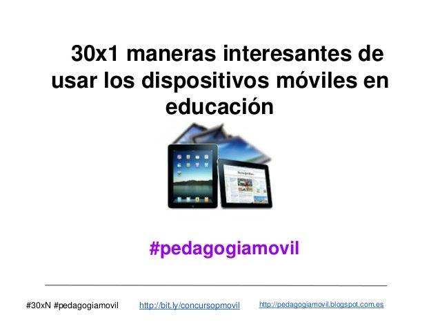 30x1 maneras interesantes de     usar los dispositivos móviles en                educación                          #pedag...