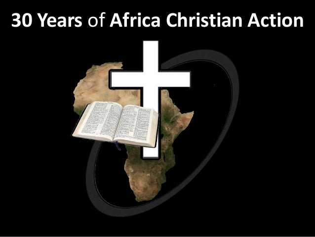 30 Years of Africa Christian Action