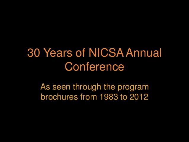 30 Years of NICSA Annual      Conference  As seen through the program  brochures from 1983 to 2012