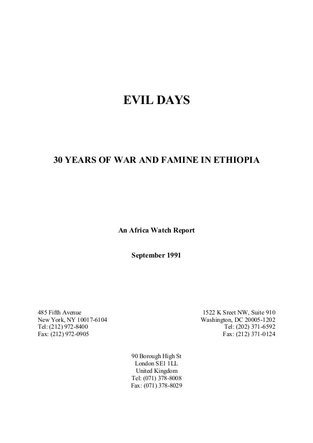 EVIL DAYS  30 YEARS OF WAR AND FAMINE IN ETHIOPIA  An Africa Watch Report  September 1991  1522 K Sreet NW, Suite 910 Wash...