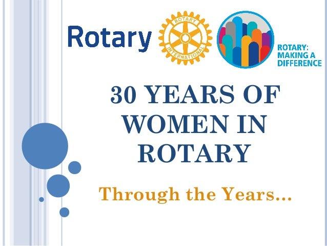 30 YEARS OF WOMEN IN ROTARY Through the Years…