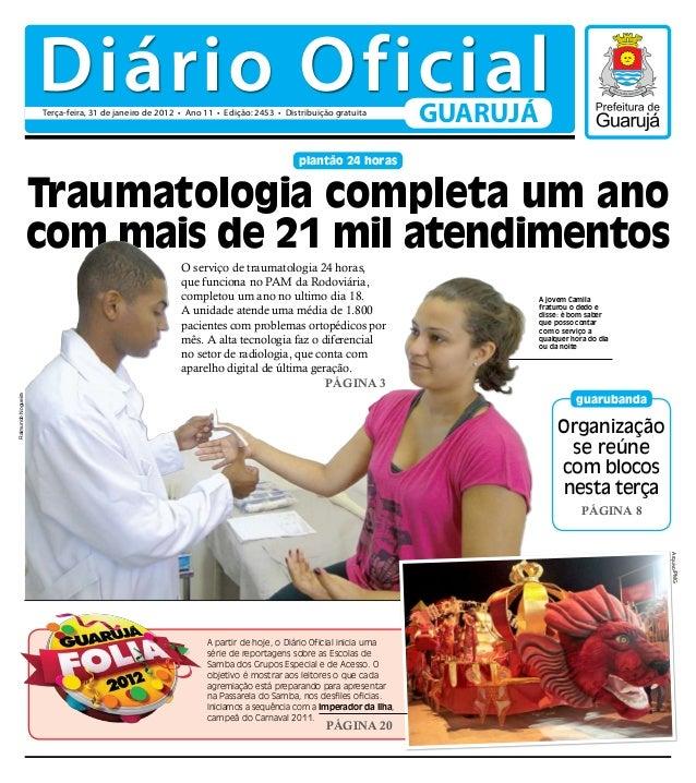 Traumatologia completa um ano com mais de 21 mil atendimentos Organização se reúne com blocos nesta terça Página 8 guaruba...