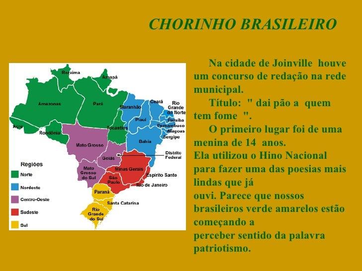"""CHORINHO BRASILEIRO Na cidade de Joinville houve um concurso de redação na rede municipal. Título: """" dai pão a que..."""