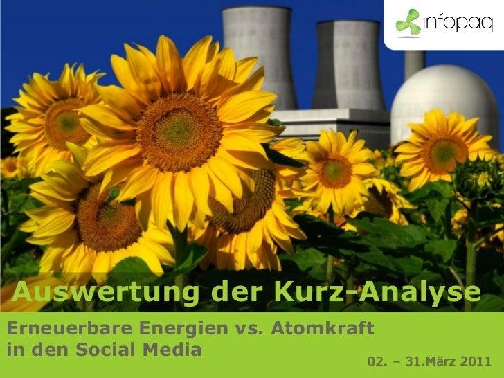 Auswertung der Kurz-AnalyseErneuerbare Energien vs. Atomkraftin den Social Media                                 02. – 31....