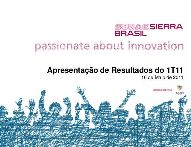 Apresentação de Resultados do 1T11                       16 de Maio de 2011