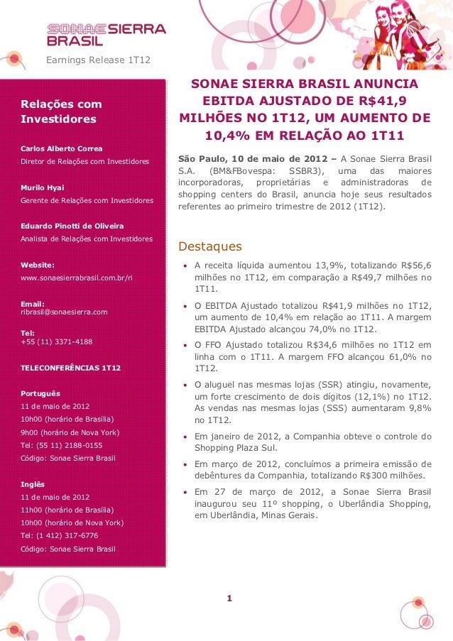 Earnings Release 1T12                                         SONAE SIERRA BRASIL ANUNCIARelações com                     ...
