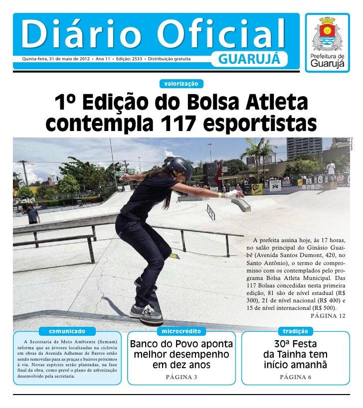 Diário Oficial  Quinta-feira, 31 de maio de 2012 • Ano 11 • Edição: 2533 • Distribuição gratuita                          ...